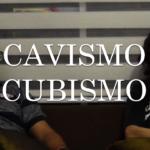 Cavismo Cubismo